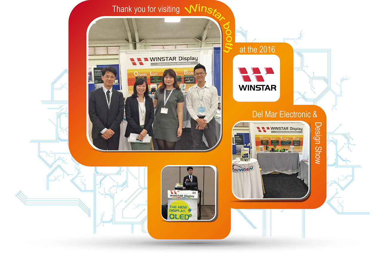 Thank you for visiting Winstar booth at the 2016 Del Mar Electronic & Design Show